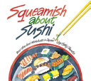 Squeamish about sushi and other food adventures in Japan
