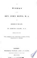 The Works of the Rev  John Howe with Memoirs on His Life