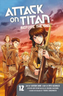 Attack On Titan: Before The Fall 12 : walls, protected from the giant titans. but...