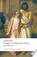 Antigone; Oedipus the King; Electra by Sophocles