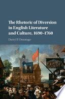 The Rhetoric Of Diversion In English Literature And Culture 1690 1760