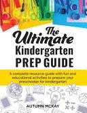The Ultimate Kindergarten Prep Guide