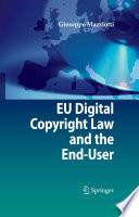 EU Digital Copyright Law And The End-User : of eu digital copyright law from the...