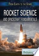 Rocket Science And Spacecraft Fundamentals