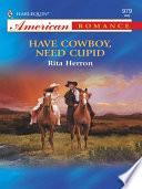 Have Cowboy  Need Cupid