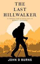 The Last Hillwalker