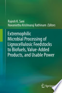 Extremophilic Microbial Processing Of Lignocellulosic Feedstocks To Biofuels Value Added Products And Usable Power