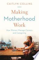 Making Motherhood Work Book PDF