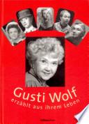 Gusti Wolf erz  hlt aus ihrem Leben