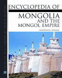 Encyclopedia of Mongolia and the Mongol Empire