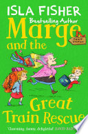 Marge And The Great Train Rescue : is the babysitter all children would wish for'...