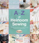 A-Z Of Heirloom Sewing : ...