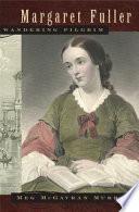 Margaret Fuller  Wandering Pilgrim