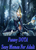 Funny DOTA   Sexy Memes For Adult