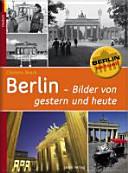 Berlin - Bilder von gestern und heute