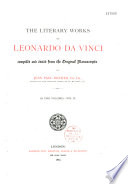 The Literary Works of Leonardo Da Vinci  Compiled and Edited from the Original Manuscripts