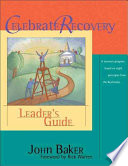 Celebrate Recovery Leader s Guide