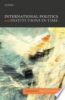 International Politics and Institutions in Time