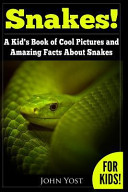 Snakes  a Kid s Book of Cool Images and Amazing Facts about Snakes