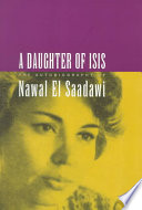 A Daughter Of Isis : saadawi recounts her life since she...