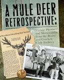 A Mule Deer Retrospective