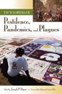Encyclopedia of Pestilence-Pandemicss and Plaques, Joseph P. Byrne, 2008