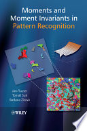 Moments and Moment Invariants in Pattern Recognition