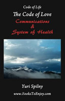 The Code of Love Communications and System of Health Book PDF