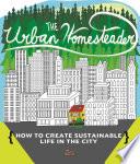 The Urban Homesteader
