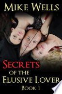 Secrets of the Elusive Lover  Book 1   Free Book