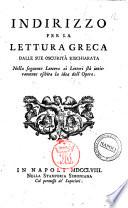 Indirizzo per la lettura greca dalle sue oscurita rischiarata nella seguente lettera ai lettori sta intieramente esibita la idea dell Opera  Januarius Xystus