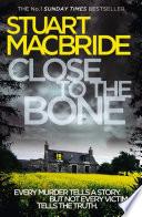 Close to the Bone  Logan McRae  Book 8
