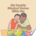 MY DADDY STAYED HOME WITH ME
