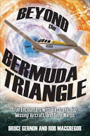 Beyond the Bermuda Triangle It Happened To Me I M Bruce Gernon And