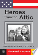 Heroes From The Attic : drama, suspense and offbeat humor...