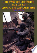 The 1968 Tet Offensive Battles Of Quang Tri City And Hue Illustrated Edition