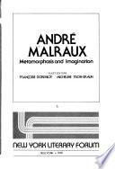 Andre Malraux  Metamorphosis and Imagination