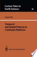 Temporal and Spatial Patterns in Carbonate Platforms