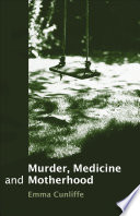 Murder  Medicine and Motherhood