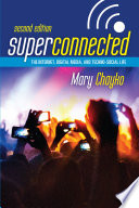 Superconnected  The Internet  Digital Media  and Techno Social Life
