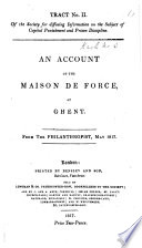 An Account of the Maison de Force at Ghent. From The Philanthropist, May 1817