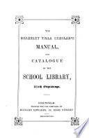 The Berkeley Villa Scholar s Manual  and Catalogue of the School Library