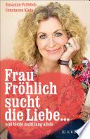 Frau Fr  hlich sucht die Liebe     und bleibt nicht lang allein
