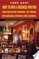 How To Open A Business Writing And Publishing Memoirs Gift Books Or Success Stories For Clients book