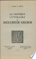 La Critique Litteraire de Melchior Grimm