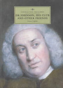 Dr Johnson  His Club and Other Friends