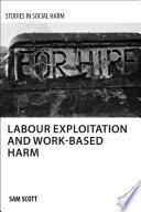 Labour Exploitation and Work-based Harm Labour As A Global Social Problem