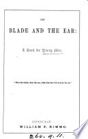 The blade and the ear  a book for young men