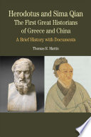 Herodotus and Sima Qian  The First Great Historians of Greece and China Book PDF