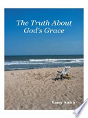 Ebook The Truth About God's Grace Epub Vinny Smith Apps Read Mobile